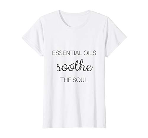 Womens Essential Oils Soothe The Soul T-Shirt (Soothe Soul The)