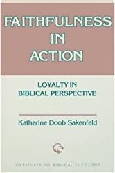 Faithfulness in Action: Loyalty in Biblical Perspective (Overtures to Biblical theology)