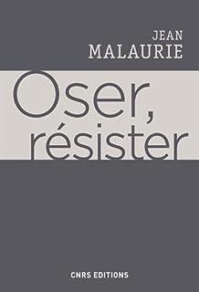 Oser, résister, Malaurie, Jean