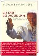 Die Kraft Des Augenblicks  Begegnungen Mit Papst Johannes Paul II.