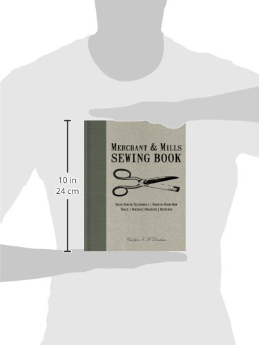 Merchant & Mills Sewing Book: Hand-Sewing Techniques / Machine ...