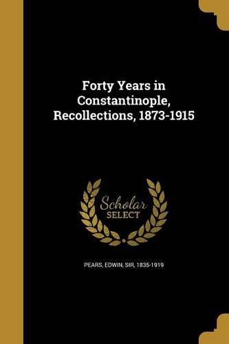 Forty Years in Constantinople, Recollections, 1873-1915 PDF