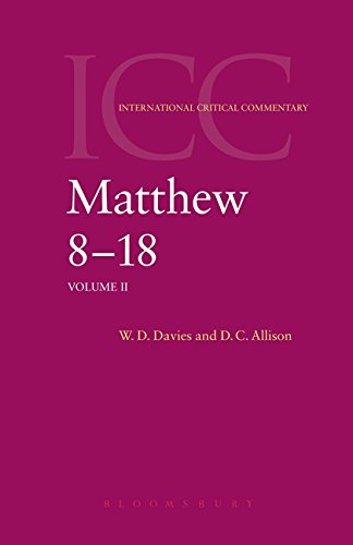 Commentary on Matthew VIII-XVIII: A Critical and Exegetical Commentary on the Gospel According to Saint Matthew (International Critical Commentary, Vol. 2)