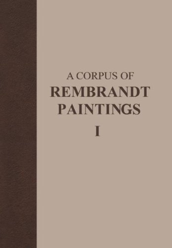 A Corpus of Rembrandt Paintings: 1625–1631 (Rembrandt Research Project Foundation)