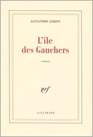 L'île des Gauchers d'Alexandre Jardin 31X8PDR2NRL._SX319_BO1,204,203,200_