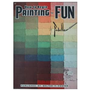 How to Begin Painting for Fun HT-81 (How to Draw, 81)