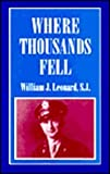 Where Thousands Fell, William J. Leonard, 1556127553