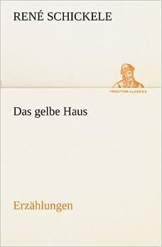 Book Das gelbe Haus: Erzählungen (TREDITION CLASSICS) (German Edition)