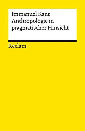 Anthropologie in pragmatischer Hinsicht (Reclams Universal-Bibliothek) Taschenbuch – 1. Januar 1986 Wolfgang Becker Immanuel Kant Hans Ebeling Philipp