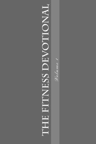 The Fitness Devotional: Volume 1