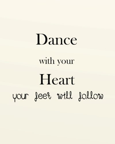 (Dance with your heart your feet will follow: 8' x 10'' Dancing Blank Ruled Lined Notebook Notepad Journal To-Do-List Book Planner Lined Composition ... Lined Composition Book Series) (Volume 9))