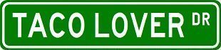 TACO LOVER Street Sign ~ Custom Sticker Decal Wall Window Door Art Vinyl Street Signs - 8.25