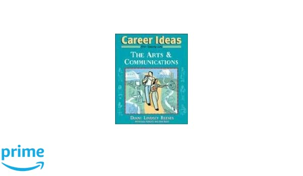 Career Ideas For Teens In The Arts And Communications Diane Lindsey