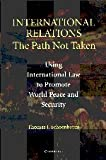 img - for International Relations: The Path Not Taken book / textbook / text book