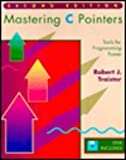 Mastering C Pointers : Tools for Programming Power, Traister, Robert J., Sr., 0126974098