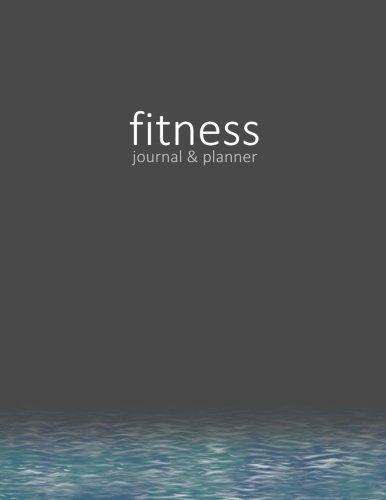 "Fitness Journal & Planner: Workout / Exercise Log / Diary for Personal or Competitive Training [ 15 Weeks * Softback * Large 8.5"" x 11"" * Full Page … / Water sports ] (Exercise & Fitness Gifts)"