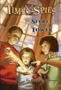 Secret in the Tower: Time Spies, Book 1