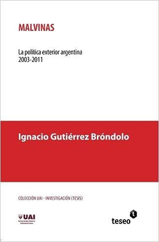 Malvinas: La política exterior argentina 2003-2011 (Spanish ...