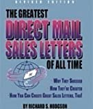 The Greatest Direct Mail Sales Letters of all Time by Richard S. Hodgson (1995-09-03)