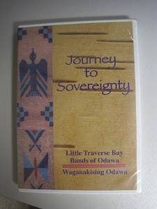 Journey to Sovereignty Little Traverse Bay Bands of Odawa Waganakising Odawa ()