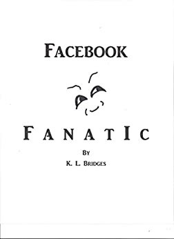 Facebook Fanatic by [Bridges, K. L. ]
