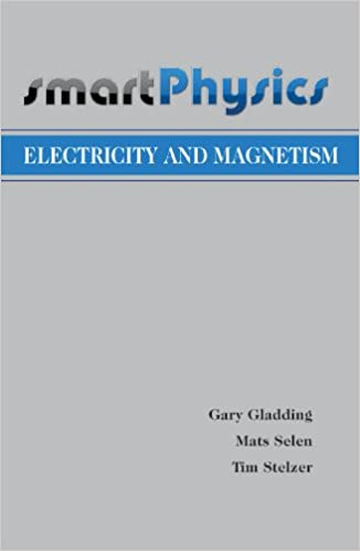 Electricity and Magnetism (SmartPhysics): Gary Gladding