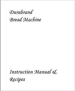 durabrand breadmaker instruction manual