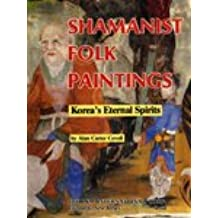 Shamanist Folk Painting: Korea's Eternal Spirits