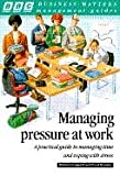 Managing Pressure at Work, Helen Froggart, 056336159X