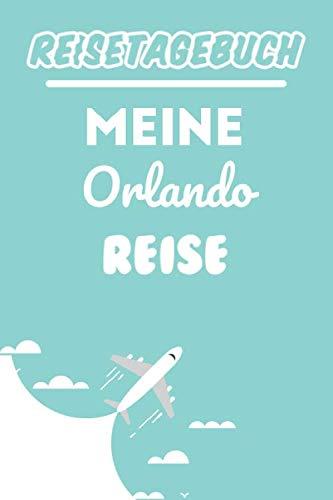 Reisetagebuch Orlando: Meine Orlando Reise | Reiseerinnerungen & Sehenswürdigkeiten | Reisejournal für den Urlaub | Platz für 120 Tage (German Edition) (Orlando-platz)