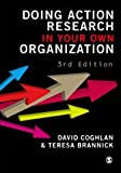 Doing Action Research in Your Own Organization, Coghlan, David and Brannick, Teresa, 1848602154