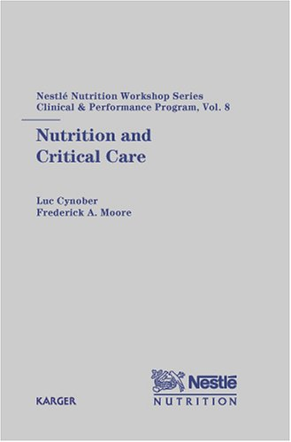 Nutrition and Critical Care: 8th Nestlé Nutrition Workshop, Paris, September 2002 (Nestlé Nutrition Institute Workshop Series: Clinical & Performance Program, Vol. 8) by Brand: S Karger Pub