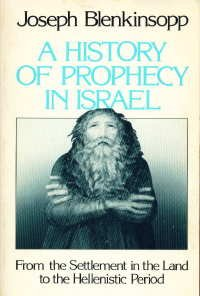 A History of Prophecy in Israel: From the Settlement in the Land to the Hellenistic Period