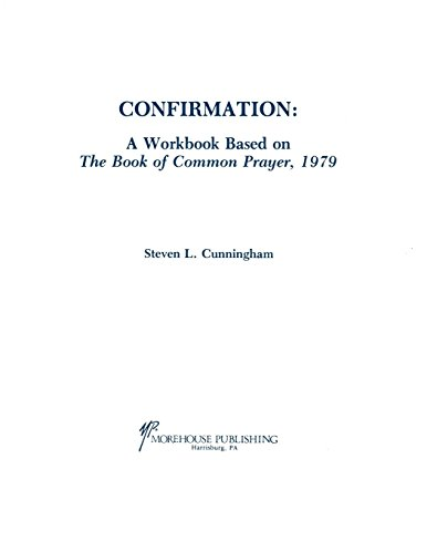 Confirmation Prayer Book - Confirmation Workbook Based on the 1979 Book of Common Prayer