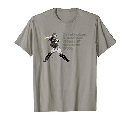 - I'm a Nice Catcher Steal I'll Have Gift Waiting at Home Tee