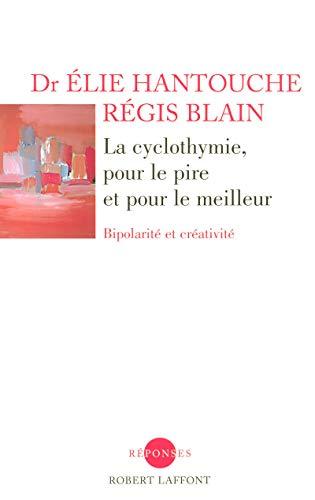 Price comparison product image La cyclothymie,  pour le pire et pour le meilleur : Bipolarité et créativité