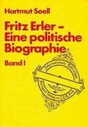 Fritz Erler I. Eine politische Biographie