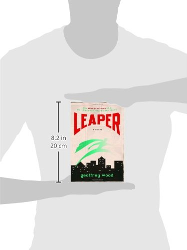 Leaper the misadventures of a not necessarily super hero geoffrey leaper the misadventures of a not necessarily super hero geoffrey wood 9781400073436 amazon books fandeluxe Image collections