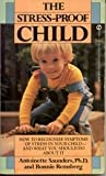 The Stress-Proof Child, Antoinette Saunders and Bonnie Remsberg, 0451142632
