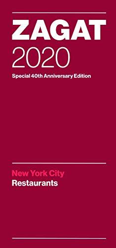 Zagat 2020 New York City Restaurants: Special 40th Anniversary Edition (Zagat Survey New York City Restaurants)