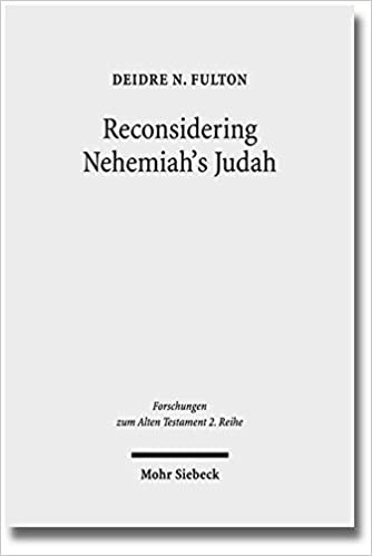 Book Reconsidering Nehemiah's Judah: The Case of MT and LXX Nehemia 11-12 (Forschungen Zum Alten Testament 2.Reihe)