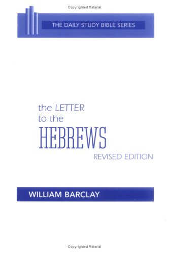 Letter to the Hebrews (The Daily Study Bible Series -- Rev. Ed)