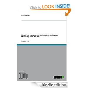Einsatz von Instrumenten des Projektcontrollings zur Steuerung von IT-Projekten (German Edition) Martin Schadler
