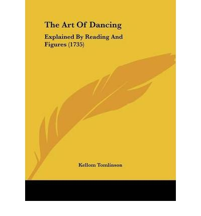 Download The Art Of Dancing: Explained By Reading And Figures (1735) (Paperback) - Common ebook