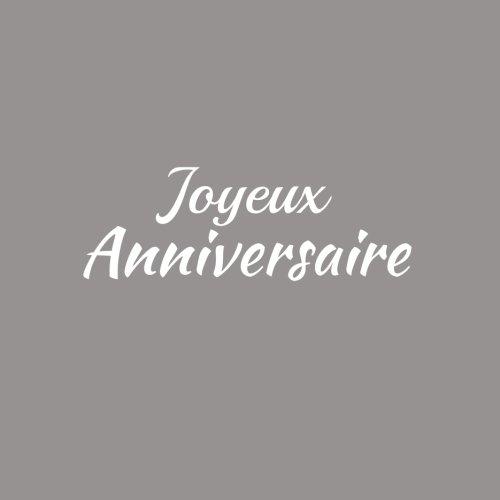 Joyeux Anniversaire ..........: Livre d'Or Joyeux Anniversaire 21 x 21 cm Accessoires decoration idee cadeau Anniversaire pour enfant garon fille ... famille Fte Couverture Gris (French Edition)