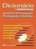 Dicionário Essencial de Alemão-Português / Português-Alemão - Wörterbuch Deutsch-Portugiesisch / Portugiesisch-Deutsch (Dicionários Essencial)