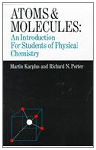 Atoms and Molecules: An Introduction for Students of Physical Chemistry