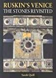 Ruskin's Venice: The Stones Revisited by Sarah Quill front cover