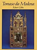 Tomaso da Modena : Painting in Emilia and the March of Treviso, 1340-80, Gibbs, Robert, 0521257654