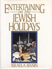 Entertaining on the Jewish Holidays by Israela Banin